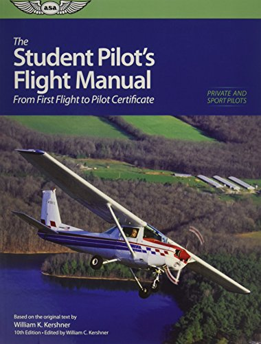 The Student Pilot's Flight Manual: From First Flight to Private Certificate (Flight Manuals)