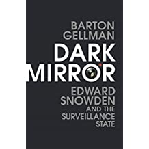 Dark Mirror: Edward Snowden and the Surveillance State