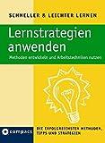 Lernstrategien anwenden: Methoden entwickeln und Arbeitstechniken nutzen. Die erfolgreichsten Tipps, Methoden und Strategien (Schneller & Leichter Lernen)