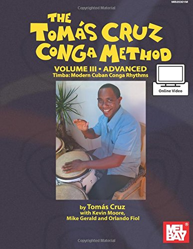 Tomás Cruz Conga Method: Volume 3 Advanced: Timba: Modern Cuban Conga Rhythms