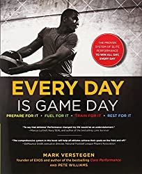Every Day Is Game Day: The Proven System of Elite Performance to Win All Day, Every Day by Mark Verstegen (2014-01-02)