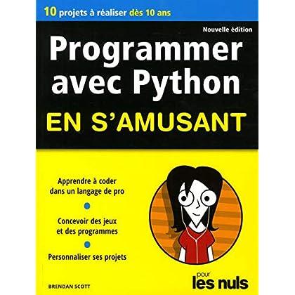 Programmer en s'amusant avec Python 2e édition Pour les Nuls