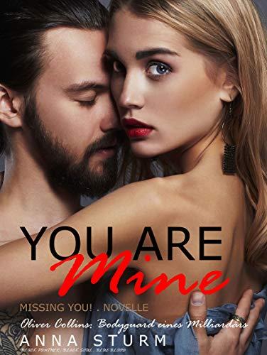 YOU ARE MINE: Missing you! von [Sturm, Anna]