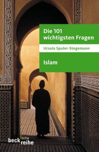 Die 101 wichtigsten Fragen - Islam (Beck'sche Reihe) (German Edition)
