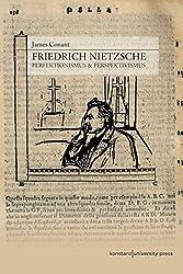 Friedrich Nietzsche. Perfektionismus und Perspektivismus