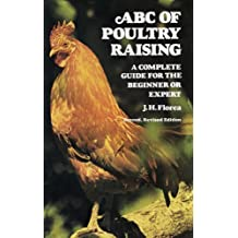 ABC of Poultry Raising: A Complete Guide for the Beginner or Expert by J. H. Florea (1977-06-01)