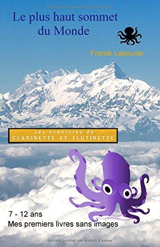 Le plus haut sommet du Monde: Une aventure de Clarinette et Flûtinette