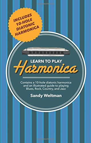 Learn to Play Harmonica: Illustrated Techniques for Blues, Rock, Country, and Jazz