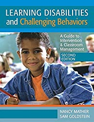 Learning Disabilities and Challenging Behaviors: A Guide to Intervention & Classroom Management by Nancy Mather Ph.D. (2008-04-30)