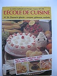 Desserts glacés : 12 leçons filmées et 87 recettes pour les appliquer (L'École de cuisine)