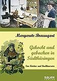 Gekocht und gebacken in Südthüringen. Eine Küchen- und Backhausreise