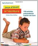 Image de Jeux d'éveil à l'écriture : 130 activités préparatoires à partir de 2 ans
