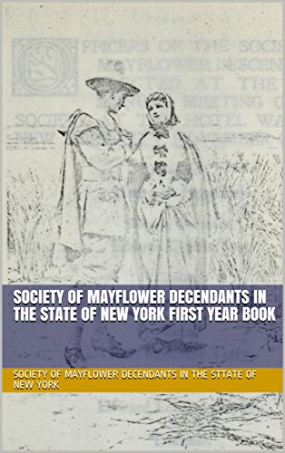 Society of Mayflower Decendants in the State of New York First Year Book (English Edition)
