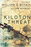 Kiloton Threat: A Novel by Lt. William G. Boykin (2011-09-01)