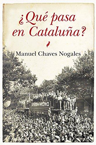 Que pasa en Cataluña?: 1 (Historia) por Manuel Chaves Nogales
