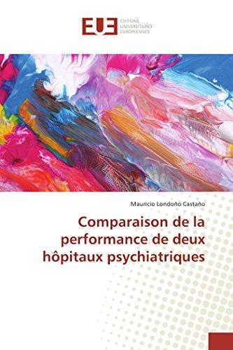 Comparaison De La Performance De Deux HOpitaux Psychiatriques par Mauricio Londoño Castaño