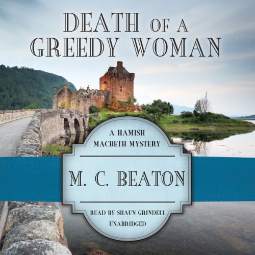 Death of a Greedy Woman (Hamish Macbeth Mysteries)