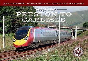The London, Midland and Scottish Railway Volume 2 Preston to Carlisle
