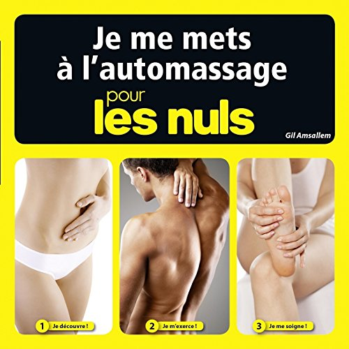Je pratique l'auto-massage pour les Nuls