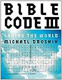Bible Code III: Saving the World