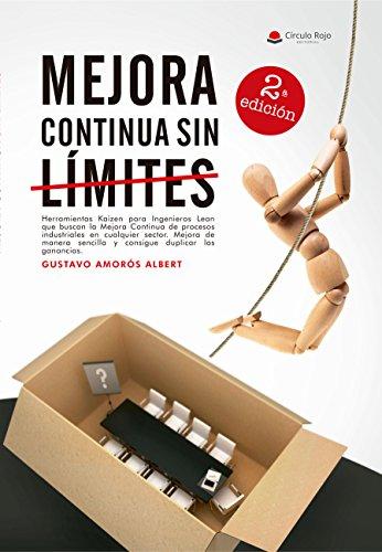 Mejora Continua Sin Límites: (Edición Industrial)