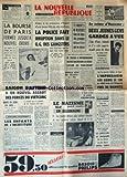 Telecharger Livres NOUVELLE REPUBLIQUE LA No 7125 du 21 02 1968 LA POLICE FAIT IRRUPTION DANS LE Q G DES GANGSTERS SAIGON S ATTEND A UN NOUVEL ASSAUT DES FORCES DU VIETCONG M SEGERS A RECOMMANDE AU ROI BAUDOUIN LA DISSOLUTION DU PARLEMENT LE NAZISME PEUT IL RENAITRE EN ALLEMAGNE PAR DELARUE LES ENFANTS DE L INCERTITUDE PAR BERNARD GREFFE DU COEUR EN INDE LES SPORTS LES FAITS D HIVER AMI DU MEURTRIER D ALIETTE DE ROHAN L MPRESARIO LEO GUIDO SE TUE PRES DE BIARRITZ LE CRIME D OUROUER 2 (PDF,EPUB,MOBI) gratuits en Francaise