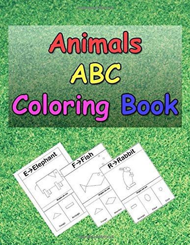 Animals ABC Coloring Book: A Coloring Book for kids to Learn how to draw Animals using Geometric Shapes, Easy English Alphabet Letters from A to Z learning, Fun Learning - To How Alphabete Draw