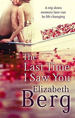 The Last Time I Saw You by Elizabeth Berg (2011-05-05)