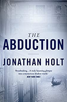 The Abduction (The Carnivia Trilogy Book 2) by [Holt, Jonathan]