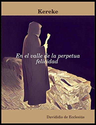Kereke: En el valle de la perpetua felicidad. por Davididis de Ecclesiüs