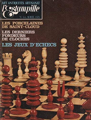 Les porcelaines de Saint-Cloud - Les derniers fondeurs de cloches - Les jeux d'Úchecs... Avril 1975