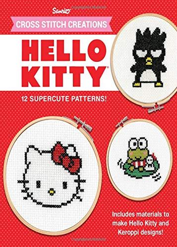 Hello Kitty: 12 Supercute Patterns (Cross Stitch Creations)