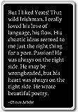 But I liked Yeats! That wild Irishman. I real... - Chinua Achebe - quotes fridge magnet, Black - Kühlschrankmagnet