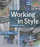 Working in Style: Architecture + Interiors