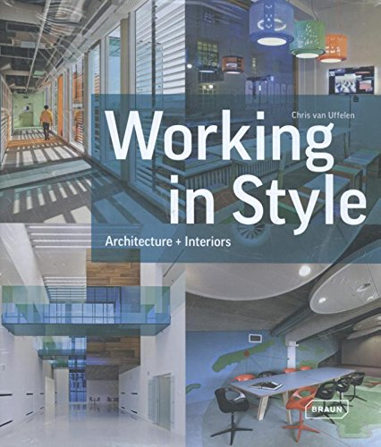 Working in Style: Architecture + Interiors par Chris van Uffelen