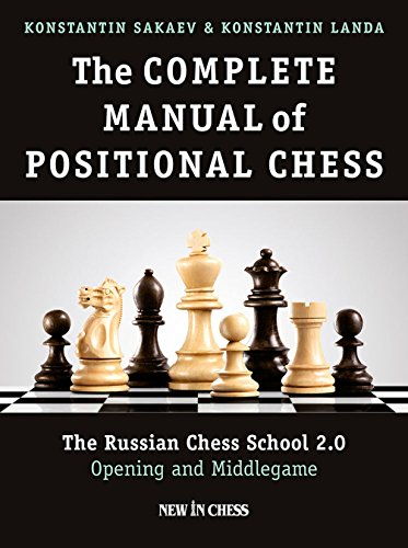 the-complete-manual-of-positional-chess-the-russian-chess-school-20-opening-and-middlegame