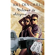 Kill den Drill (2): Welcome to Arizona (Kill den Drill - Reihe)