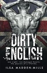 Dirty English by Ilsa Madden-Mills (2015-10-09)