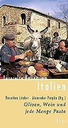 Lesereise Kulinarium Italien: Oliven, Wein und jede Menge Pasta