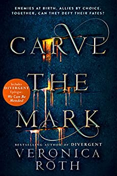 Carve the Mark (Carve the Mark, Book 1) by [Roth, Veronica]