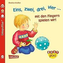 Eins, zwei, drei, vier. mit den Fingern spielen wir! (Baby Pixi, Band 37)