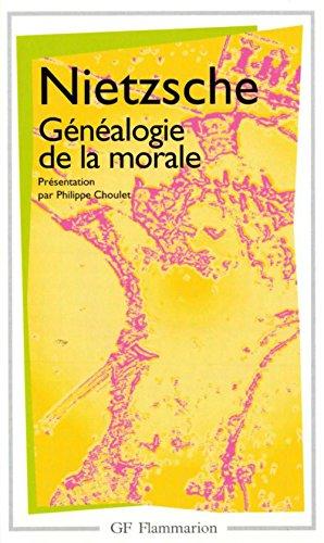 Généalogie de la morale (Garnier Flammarion / Philosophie t. 754) par Friedrich Nietzsche