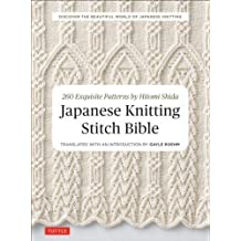 Japanese Knitting Stitch Bible: 260 Exquisite Designs by Hitomi Shida