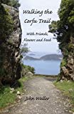 Image de Walking the Corfu Trail: With Friends, Flowers and Food (English Edition)