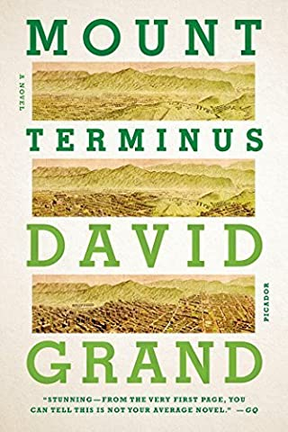 Mount Terminus: A Novel by Grand, David (2015) Paperback