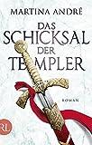 Das Schicksal der Templer: Roman - Martina André