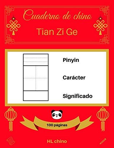 [Cuaderno de chino: Tian Zi Ge] Pinyin – Carácter – Significado (100 páginas) por HL chino