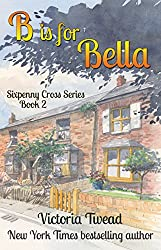 B is for Bella (Sixpenny Cross Book 2) (English Edition)