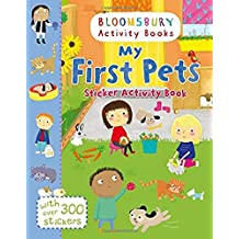 My First Pets Sticker Activity Book: With Over 300 Stickers (Bloomsbury Activity Books)