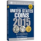 Handbook of United States Coins: The Official Blue Book: Illustrated Catalog and Prices Dealers Pay for Coins - 1616 to Date